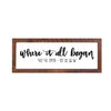 "'Where It All Began"" Sign, 12x36, Reclaimed Wood Frame - Rustic Red Door Co."