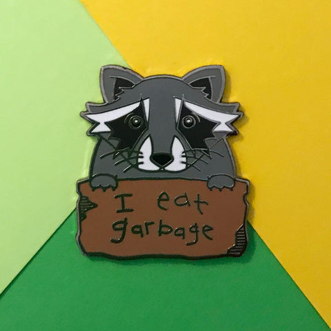 I Eat Garbage Enamel Pin