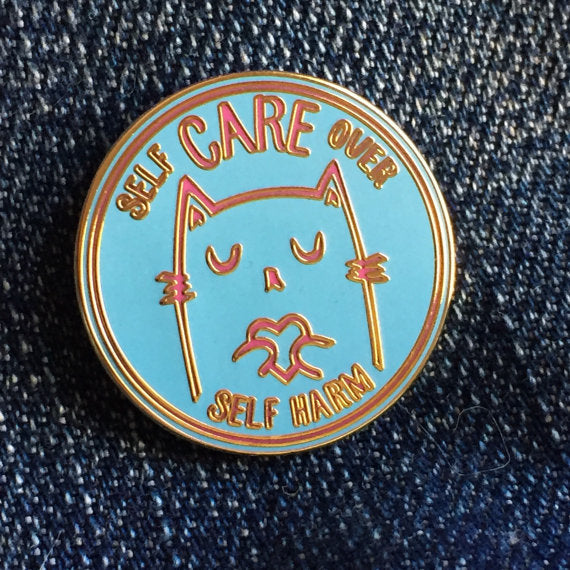 """Self Care OVER Self Harm"" Enamel Pin"