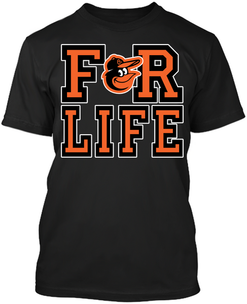 Baltimore Orioles - For Life