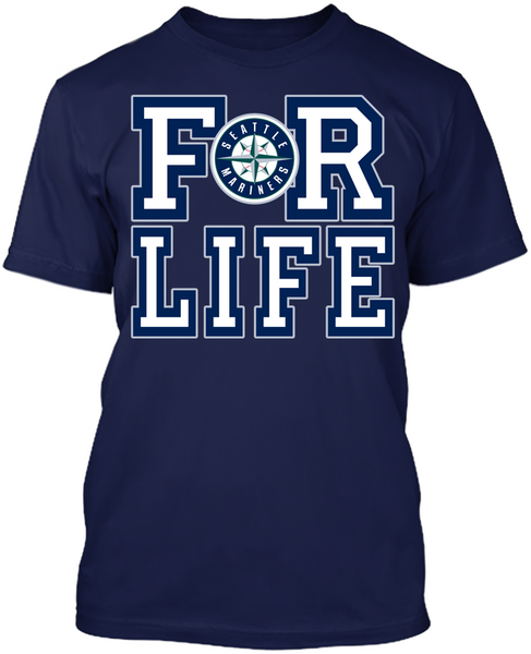 Seattle Mariners - For Life