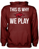This is Why We Play - Arkansas Razorbacks