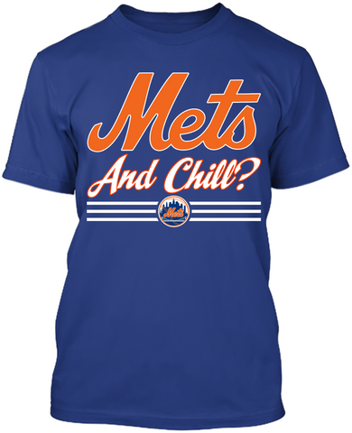 Mets and Chill?