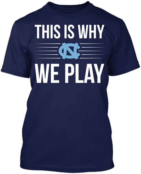 This is Why We Play - North Carolina Tar Heels