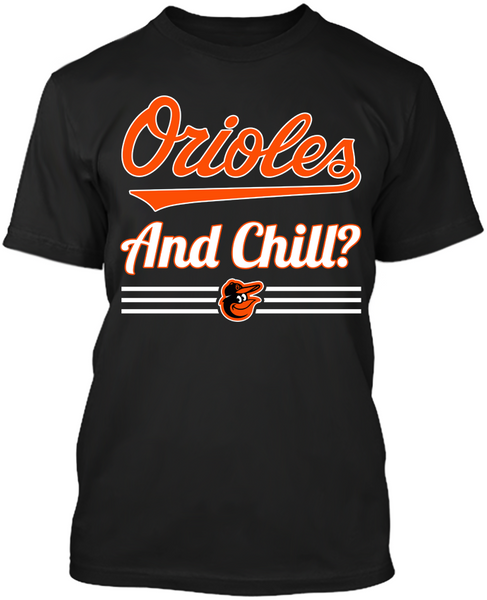 Orioles and Chill?