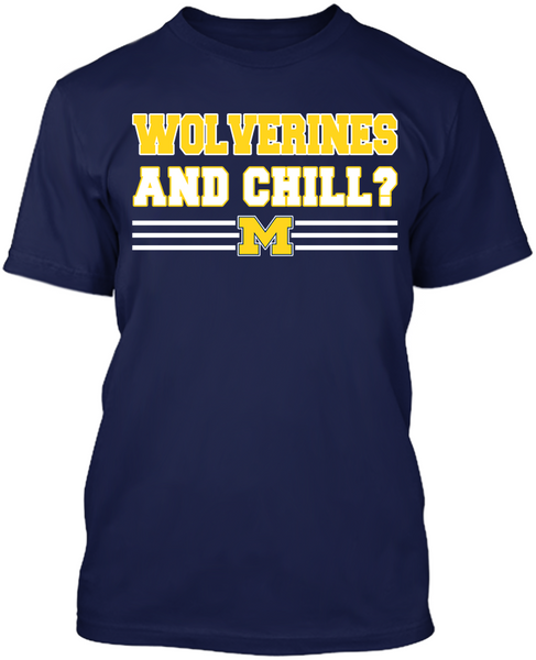 Wolverines and Chill?