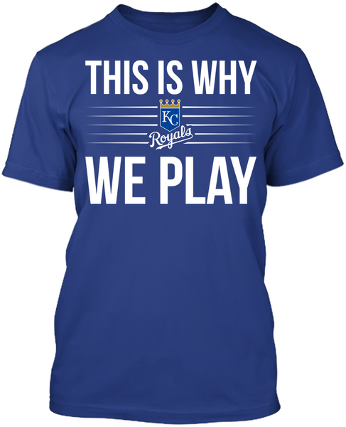 This is Why We Play - Kansas City Royals