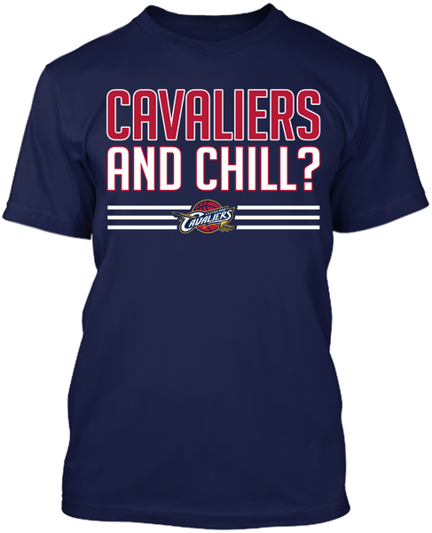 Cavaliers and Chill?