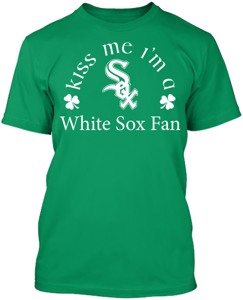 Kiss Me I'm A White Sox Fan
