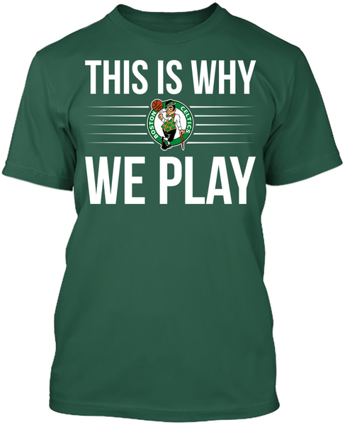 This is Why We Play - Boston Celtics