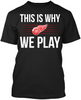This is Why We Play - Detroit Red Wings