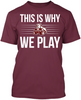 This is Why We Play - Mississippi State Bulldogs