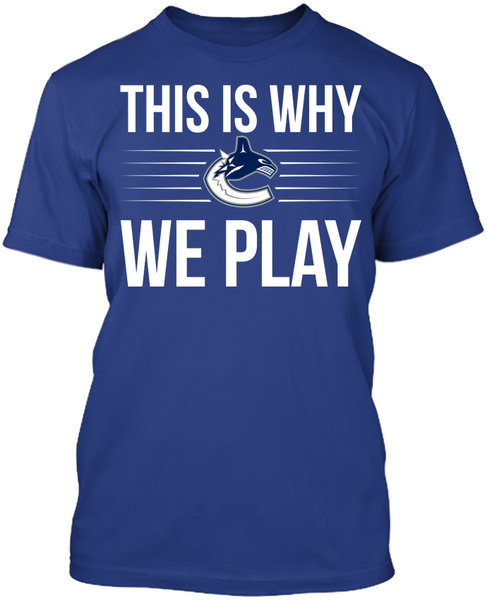 This is Why We Play - Vancouver Canucks