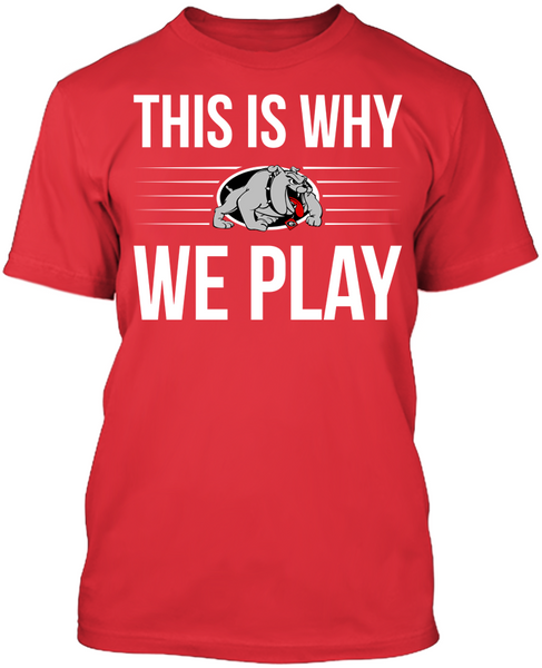 This is Why We Play - Georgia Bulldogs