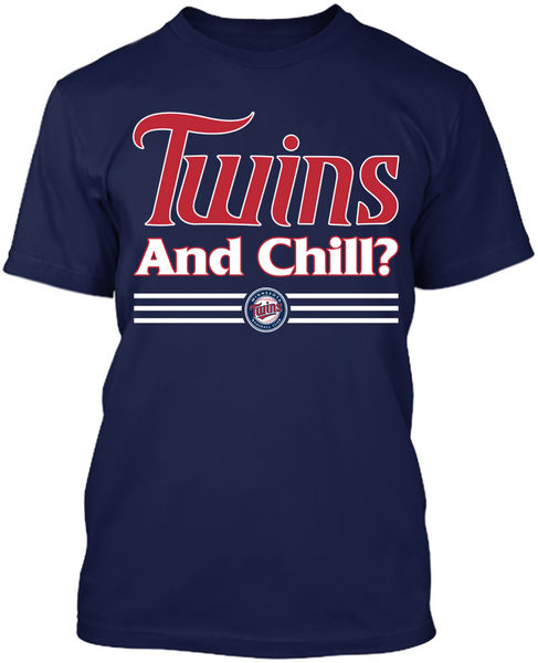 Twins and Chill?