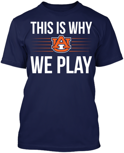 This is Why We Play - Auburn Tigers