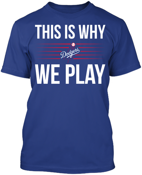 This is Why We Play - Los Angeles Dodgers