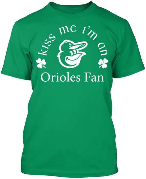 Kiss Me I'm An Orioles Fan