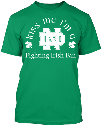 Kiss Me I'm A Fighting Irish Fan