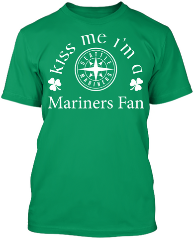 Kiss Me I'm A Mariners Fan