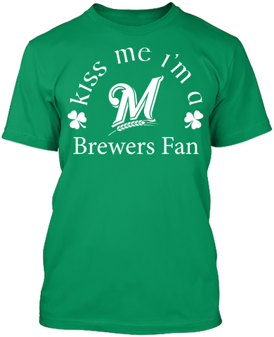 Kiss Me I'm A Brewers Fan