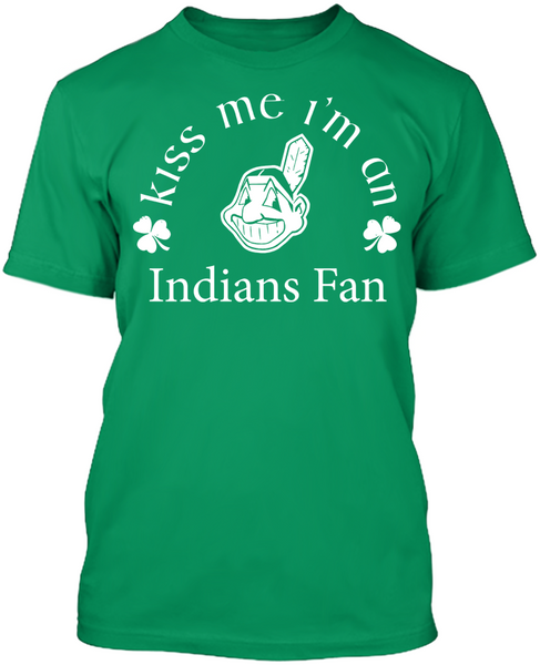 Kiss Me I'm An Indians Fan
