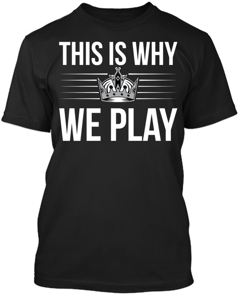 This is Why We Play - Los Angeles Kings