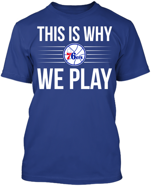 This is Why We Play - Philadelphia 76ers