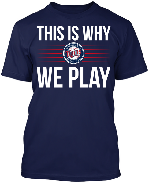 This is Why We Play - Minnesota Twins