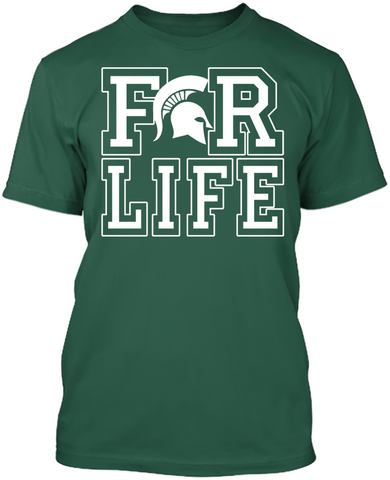For Life - Michigan State Spartans