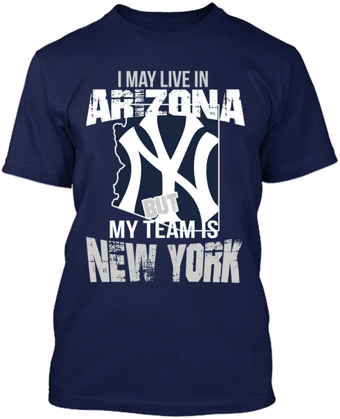 May Live In Arizona But my team is NY