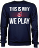 This is Why We Play - Cleveland Indians