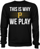This is Why We Play - Pittsburg Pirates