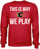 This is Why We Play - Calgary Flames