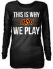 This is Why We Play - Oklahoma State Cowboys
