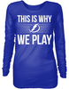 This is Why We Play - Tampa Bay Lightning