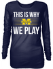 This is Why We Play - Michigan Wolverines