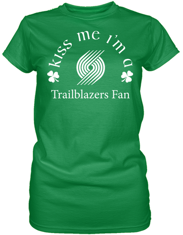 Kiss Me I'm A Trailblazers Fan