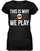 This is Why We Play - San Francisco Giants