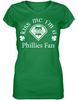 Kiss Me I'm A Phillies Fan