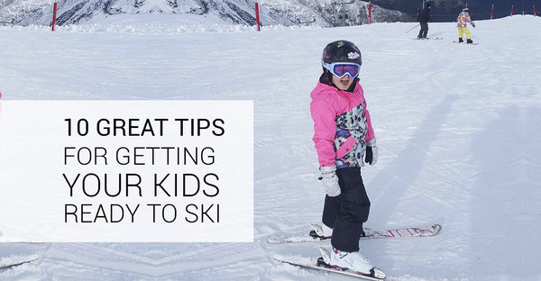 10 Great Tips For Getting Your Kids Ready to Ski