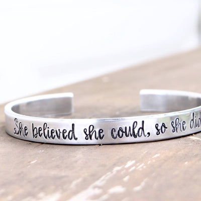 Words By Heart:She Believed She Could, So She Did, Cuff Bracelet:Asheville, NC