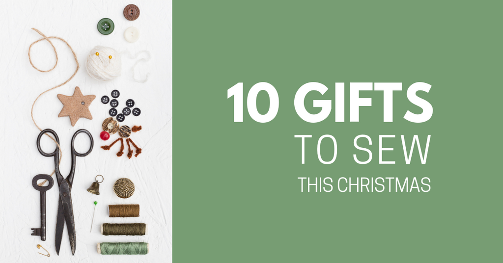 10 Gifts to Sew This Christmas - 2018