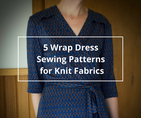 Five wrap dress sewing patterns for knit fabrics