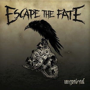 "Escape The Fate<br>""Ungrateful"""