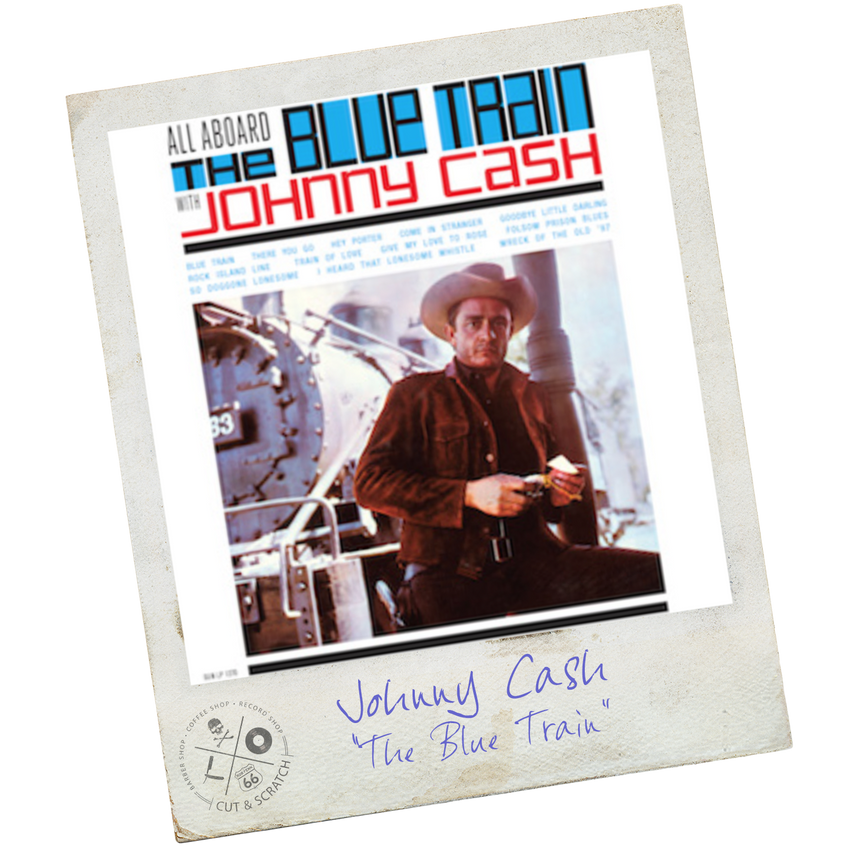 "JOHNNY CASH<br>""All Aboard the Blue Train with Johnny Cash"""