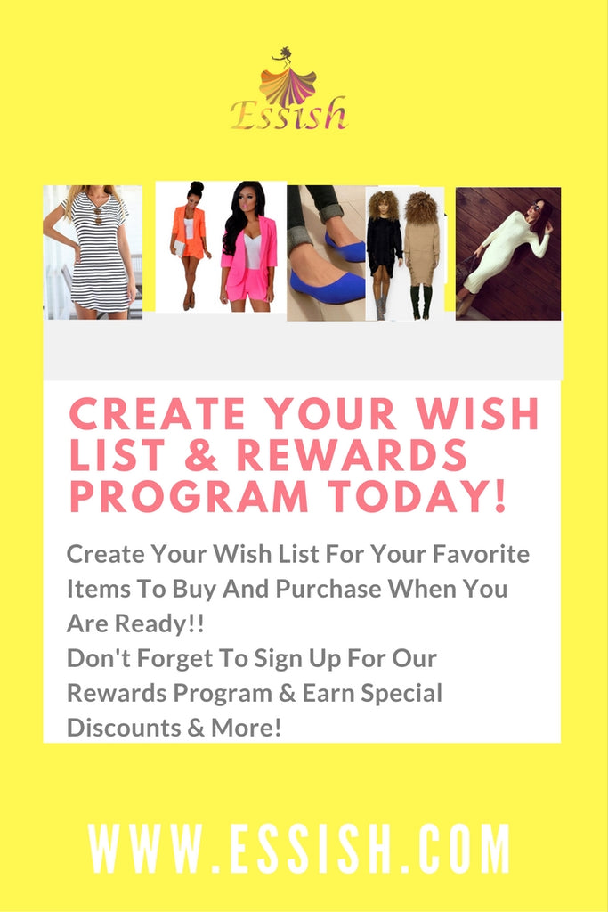 Create Your Wish List Today & Sign Up For Our Rewards Program!