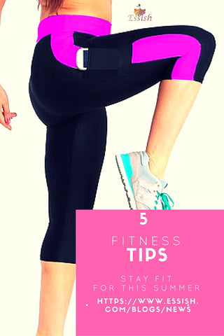 Essish Fitness Tips