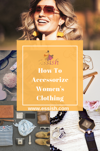 In this post, learn how to accessorize women's clothing