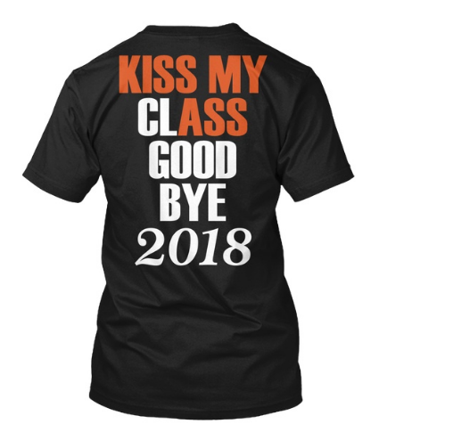 Senior Kiss My Class Goodbye 2018 Hanes Tagless Tee T-Shirt